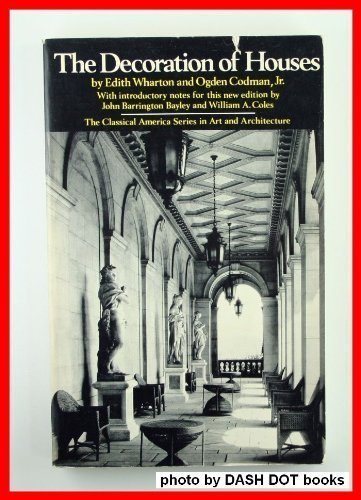The Decoration of Houses (The Classical America Series in Art and Architecture)