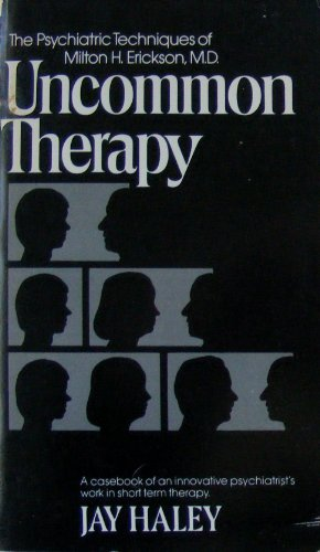 9780393008463: Uncommon Therapy: Psychiatric Techniques of Milton H.Erickson, M.D.