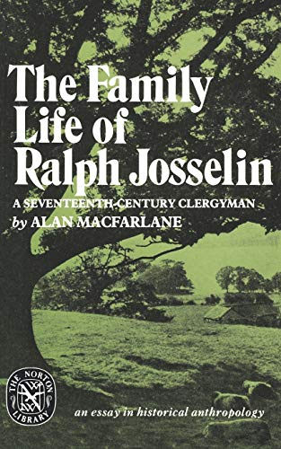 9780393008494: The Family Life Of Ralph Josselin: Essay in Historical Anthropology (Norton Library (Paperback))