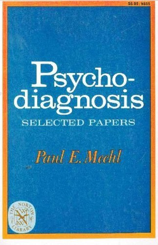 Psychodiagnosis: Selected Papers (The Norton library ; N855): Meehl, Paul E.