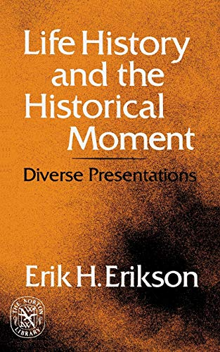 9780393008609: Erikson Life History and the Historical Moment (Paper)