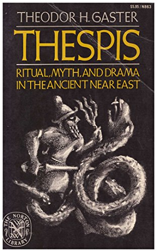 9780393008630: Thespis: Ritual, myth, and drama in the ancient Near East (The Norton library ; N863)