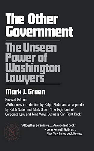 9780393008654: The Other Government: The Unseen Power of Washington Lawyers