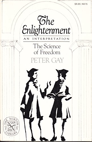9780393008753: The Enlightenment, An Interpretation: The Science of Freedom (v. 2)