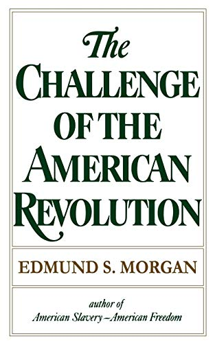 9780393008760: The Challenge Of The American Revolution