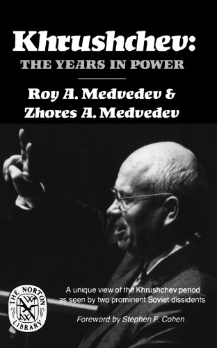 Khrushchev: The Years in Power (Norton Library: Medvedev, Roy A.