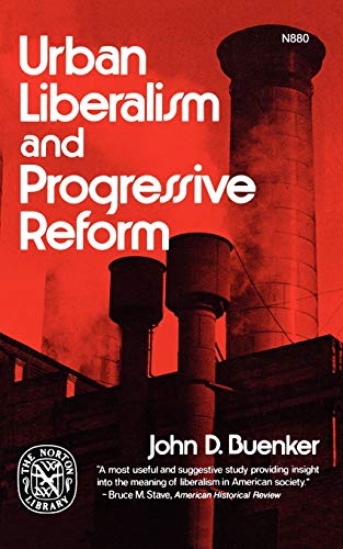 9780393008807: Urban Liberalism and Progressive Reform (Norton library)
