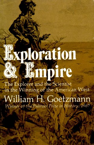 9780393008814: Exploration and Empire: The Explorer and the Scientist in the Winning of the American West (The Norton library)