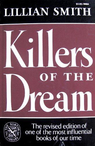 KILLERS of the DREAM, Revised Edition of One of the Most Influential B00Ks of OUR TIME. Revised And...