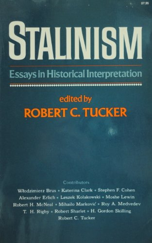 Stalinism: Essays in Historical Interpretation (0393008924) by Wlodzierz Brus; Katerina Clark; Stephen F. Cohen; Alexander Erlich; Leszek Kolakowski; Moshe Lewin; Robert H McNeal; Robert Sharlet; Robert C Tucker