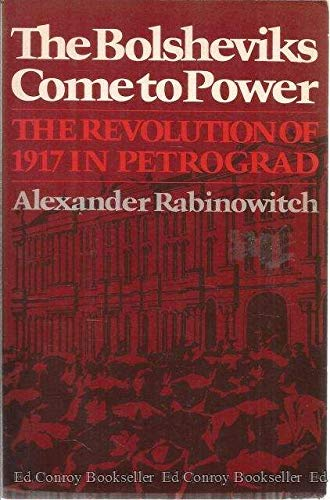 9780393008937: The Bolsheviks Come to Power: The Revolution of 1917 in Petrograd