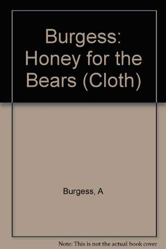 9780393009057: Burgess: Honey for the Bears (Cloth)