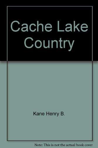 Cache Lake Country: John J. Rowlands,