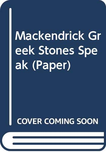 The Greek Stones Speak: The Story of: MacKendrick, Paul Lachlan