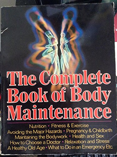 The Complete Book of Body Maintenance: Gillie, Oliver; Mercer, Darrick