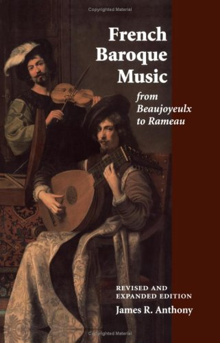 9780393009675: French Baroque Music from Beaujoyeulx to Rameau: Revised and Expanded Edition
