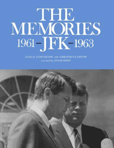 Memories of JFK, 1961-1963: Cecil Stoughton; Chester