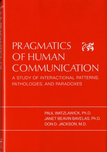 9780393010091: Pragmatics of Human Communication: A Study of Interactional Patterns, Pathologies, and Paradoxes