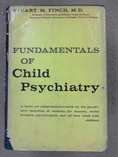 Fundamentals of Child Psychiatry: Stuart M. Finch
