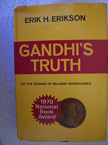 Gandhi's truth : on the origins of: Erikson, Erik H.
