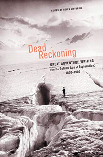 9780393010541: Dead Reckoning: The Greatest Adventure Writing from the Golden Age of Exploration, 1800-1900 (Outside Books)