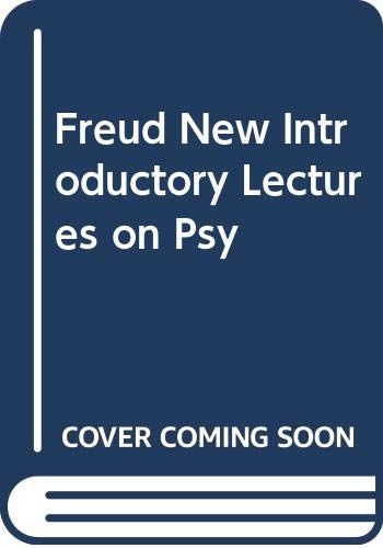 Freud New Introductory Lectures on Psy: Freud, Sigmund