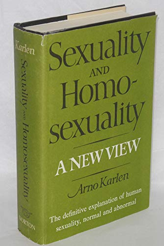 Sexuality and homosexuality;: A new view: Karlen, Arno