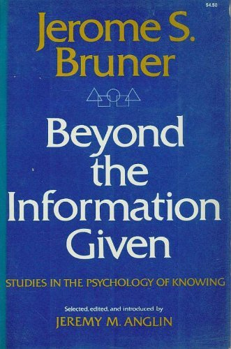 9780393010954: Beyond the Information Given: Studies in the Psychology of Knowing