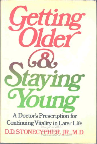 9780393011029: Getting older and staying young;: A doctor's prescription for continuing vitality in later life
