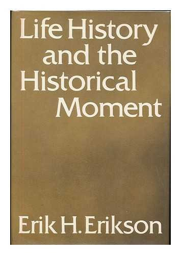 Life History and the historical Moment: Erik H. Erikson