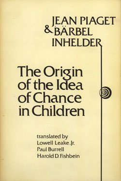 Origin of the Idea of Chance in: Jean Piaget; Barbel