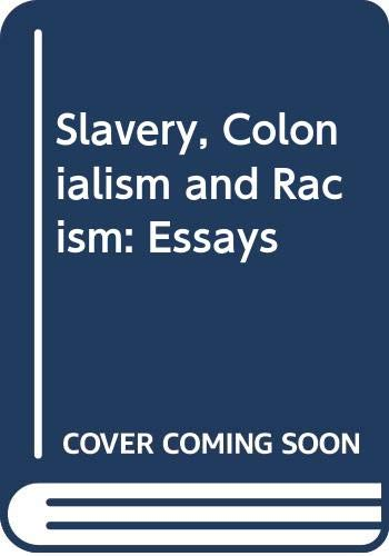 9780393011159: Slavery, Colonialism and Racism: Essays