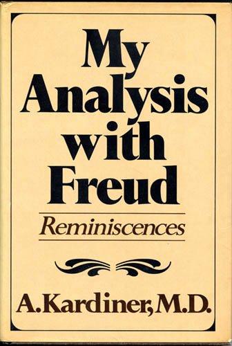 My analysis with Freud: Reminiscences: Abram Kardiner