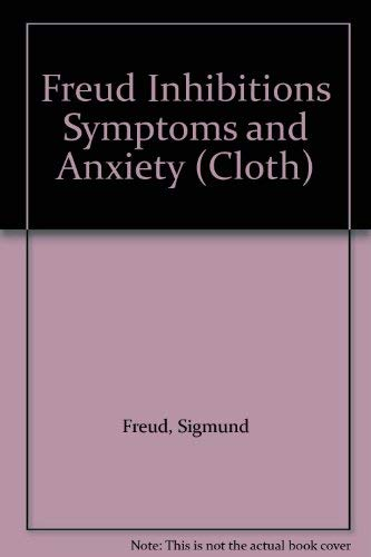 Freud Inhibitions Symptoms and Anxiety (Cloth) (English and German Edition) (9780393011661) by Sigmund Freud
