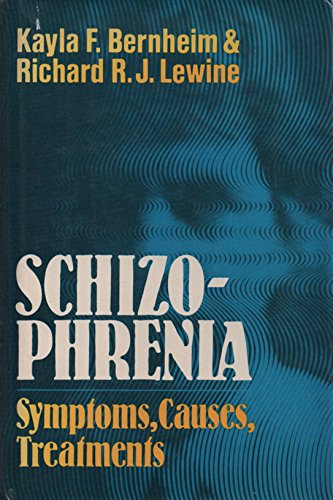 Schizophrenia: Symptoms, Causes, Treatments: Kayla F. Bernheim