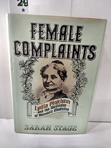 Female Complaints: Lydia Pinkham and the Business of Women's Medicine: Stage, Sarah