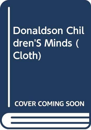 9780393011852: Donaldson Children'S Minds (Cloth)