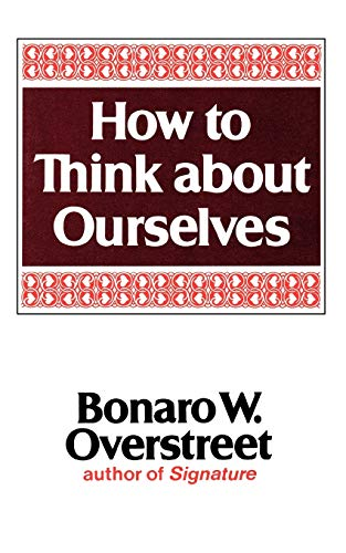 9780393012019: How to Think about Ourselves