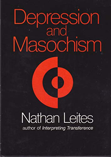 Depression and masochism: An account of mechanisms: Nathan Constantin Leites