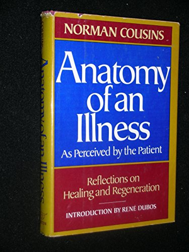 Anatomy of an Illness As Perceived By the Patient by Norman Cousins ...
