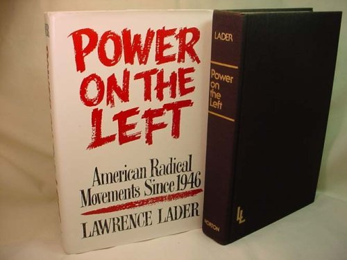 Power on the Left: American Radical Movements Since 1946: Lader, Lawrence