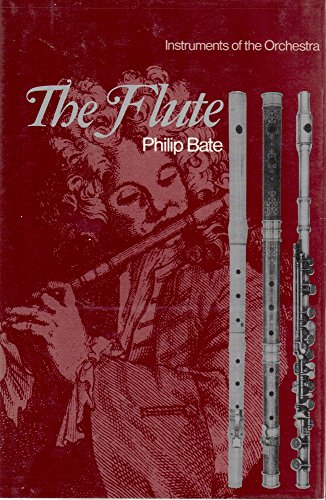 9780393012927: Flute: A Study of Its History, Development and Construction (Instruments of the Orchestra)