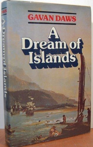 A DREAM OF ISLANDS John Williams, Herman Melville, Walter Murray Gibson, Robert Louis Stevenson, ...