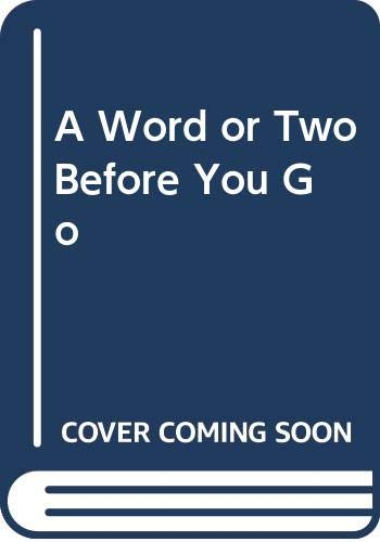 9780393012958: A Word or Two Before You Go