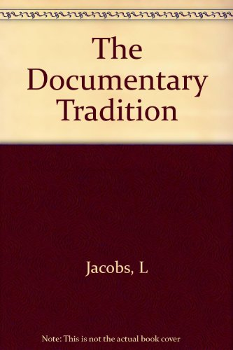 The Documentary Tradition: Lewis Jacobs