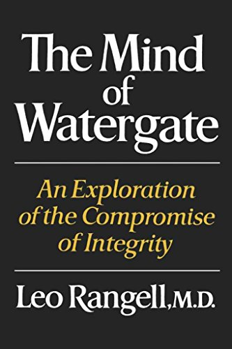 The Mind of Watergate: An Exploration of the Compromise of Integrity: Rangell, Leo