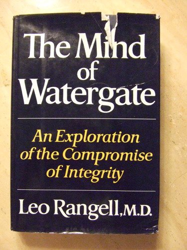 9780393013085: The Mind of Watergate: An Exploration of the Compromise of Integrity