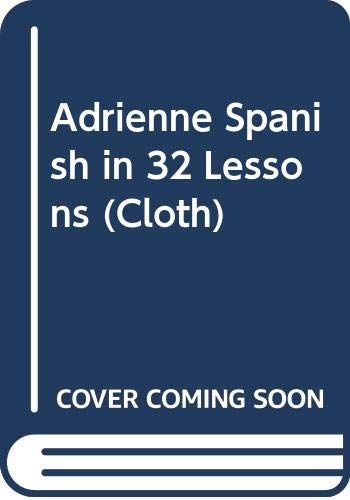 9780393013115: Adrienne Spanish in 32 Lessons (Cloth)
