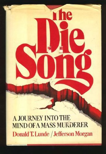 The Die Song: A Journey into the: Donald T. Lunde;