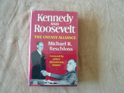 9780393013351: Kennedy and Roosevelt: The Uneasy Alliance